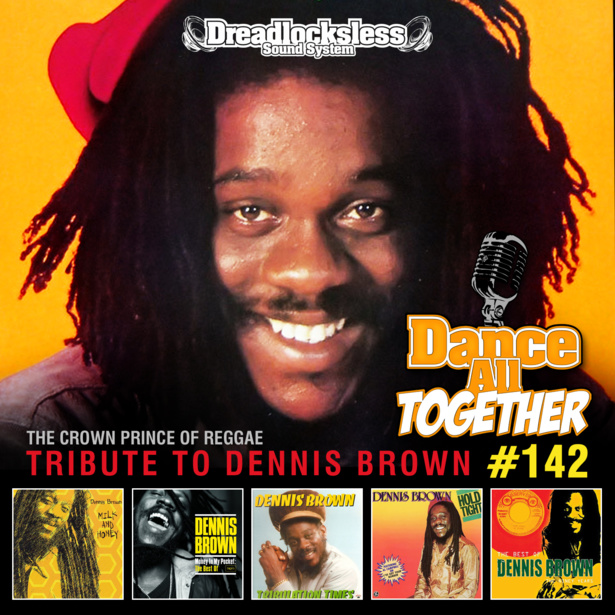 Dance All Together #142 Tribute To Dennis Brown 06.02.2017