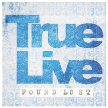 True Live - Found Lost
