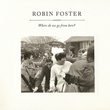 Robin Foster - Where do we go from here