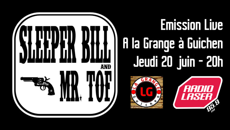 Emission avec Sleeper Bill & Mr Tof en Live acoustique au bar La Grange à Guichen le 20 juin à 20h