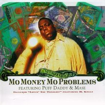 Notorious B.I.G - mo money no problems