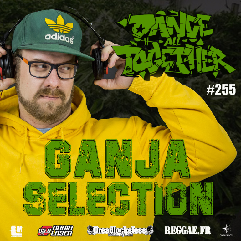 Dance All Together #255 Ganja Selection 16.12.2019
