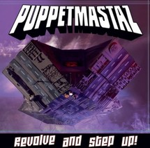 Puppetmastaz – Revolve and Step Up !