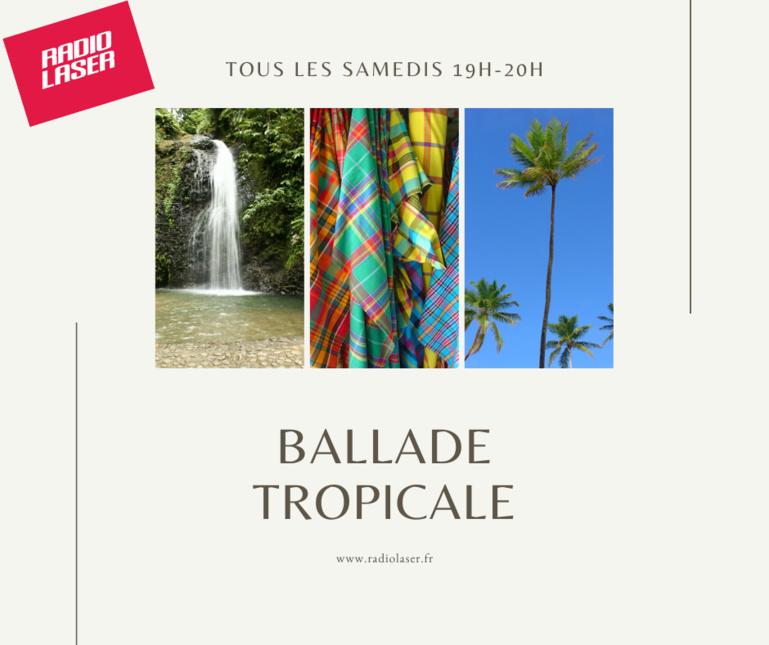 Votre Ballade Tropical du week-end