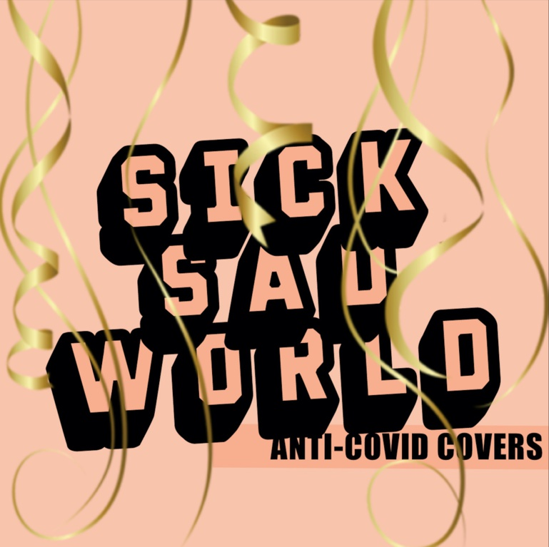 """sick sad world : anti-covid covers"" volume 1"