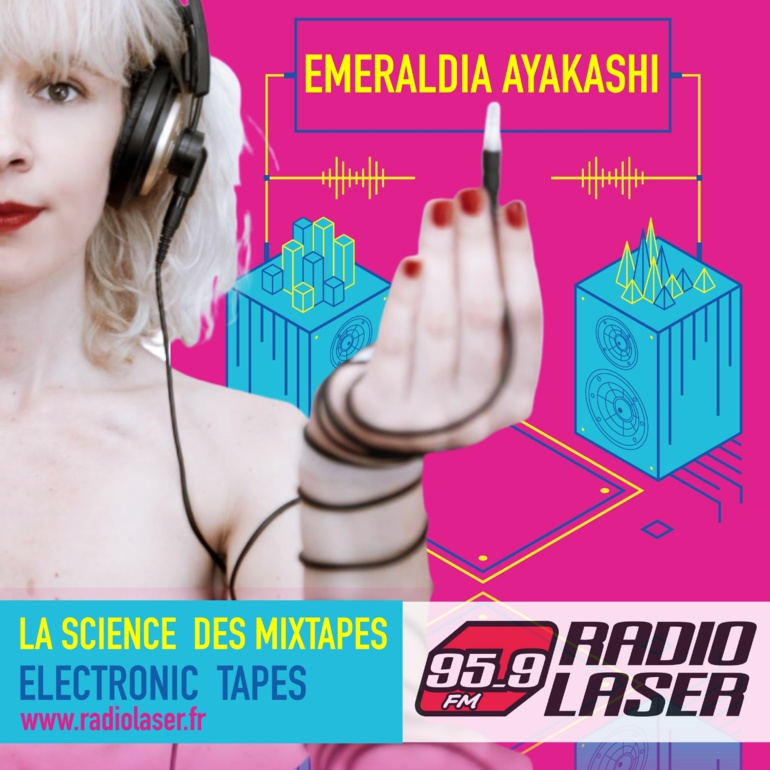 La Science des Mixtapes #17 mixée par Emeraldia Ayakashi
