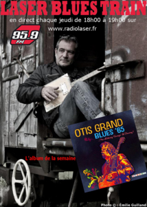 Otis Grand, et le meilleur du blues dans Laser blues train #008