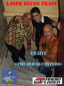 "Laser Blues Train #027 avec ""the Old Bluesters "" en live"