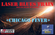 """CHICAGO Fever"" dans notre Laser Blues Train #029"