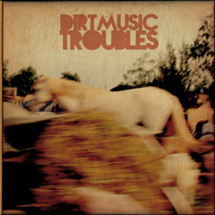 Dirtmusic - Troubles