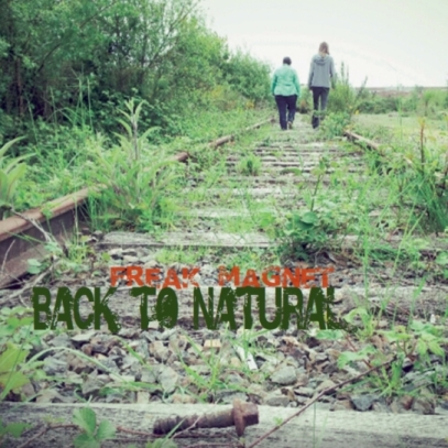 """Back to natural"" nouvel EP de Freak Magnet"