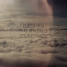 The Last Morning Soundtrack est dans les loges