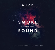 MLCD - The Smoke Behind The Sound