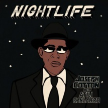 Joseph Cotton meets Atili Bandalero - Nightlife