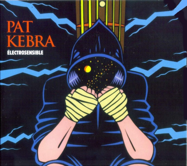 PAT KEBRA, son nouvel album ELECTROSENSIBLE
