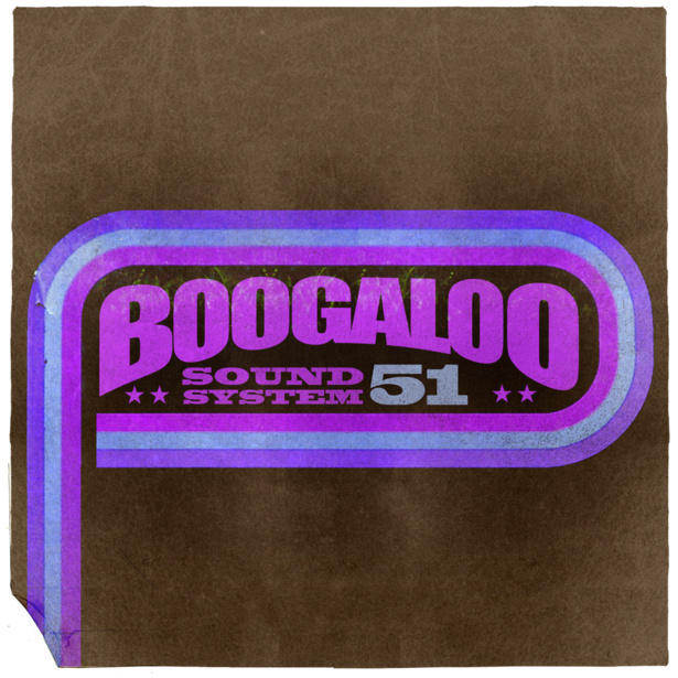 Boogaloo Sound System 51 - Life Is Sweet