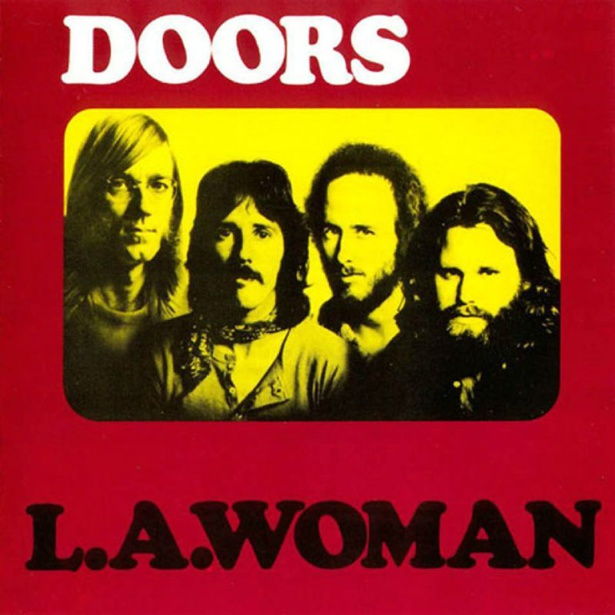 L.A. Woman, des Doors, à posséder, en vinyle si possible !!!