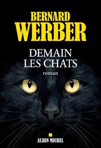"Eurêka • ""Demain les chats"" de Bernard Werber, ou l'anti-anthropocentrisme"