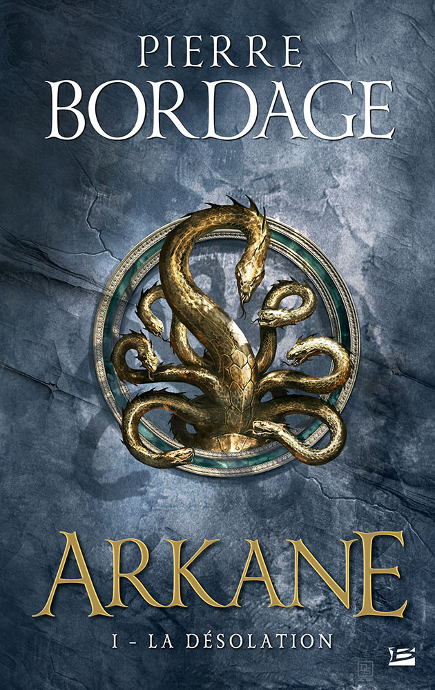 "Chronique • ""Arkane"", la saga Fantasy de Pierre Bordage"