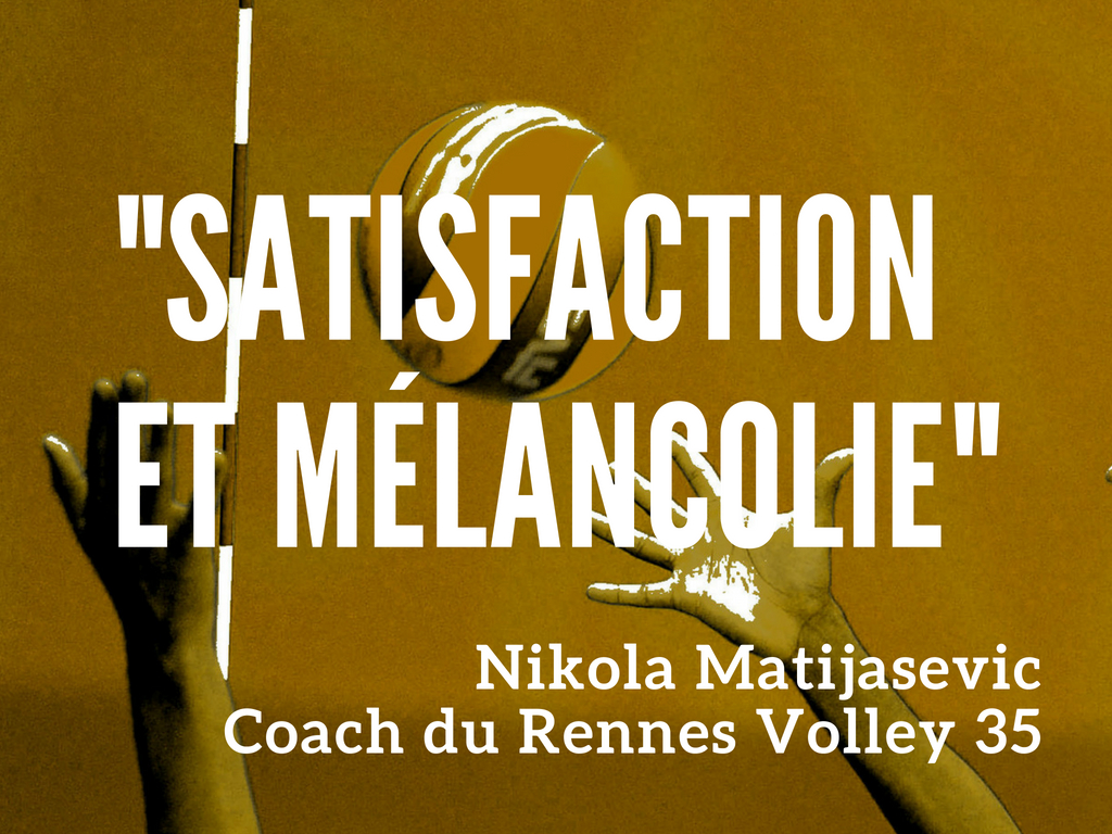 Rennes Volley 35 : Nikola Matijasevic pose le point final de cette saison