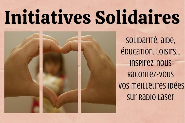 Racontez-nous vos initiatives solidaires pendant le confinement