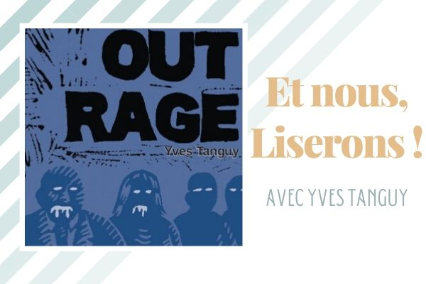 2015 : Yves Tanguy et son OutRage visionnaire ?