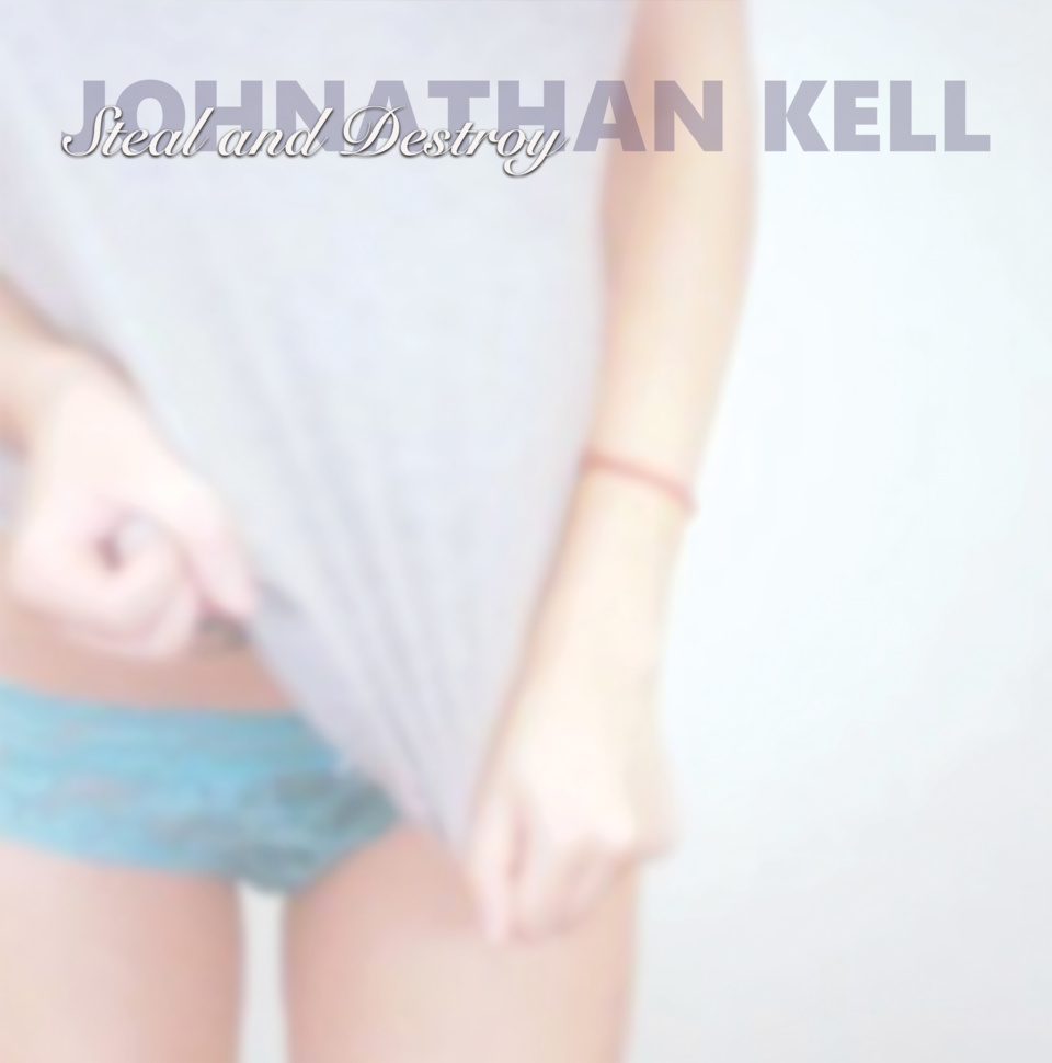 Johnathan Kell Steal and Destroy