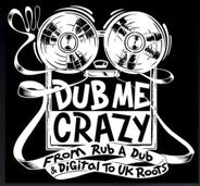 Reggae Sound System -  Dub Me Crazy n°18 par Legal Shot