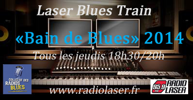 """Bain de Blues"" s'invite dans notre ""Laser Blues Train !!!"