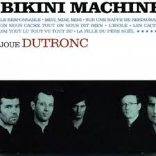 BIKINI MACHINE reprend DUTRONC : la claque.