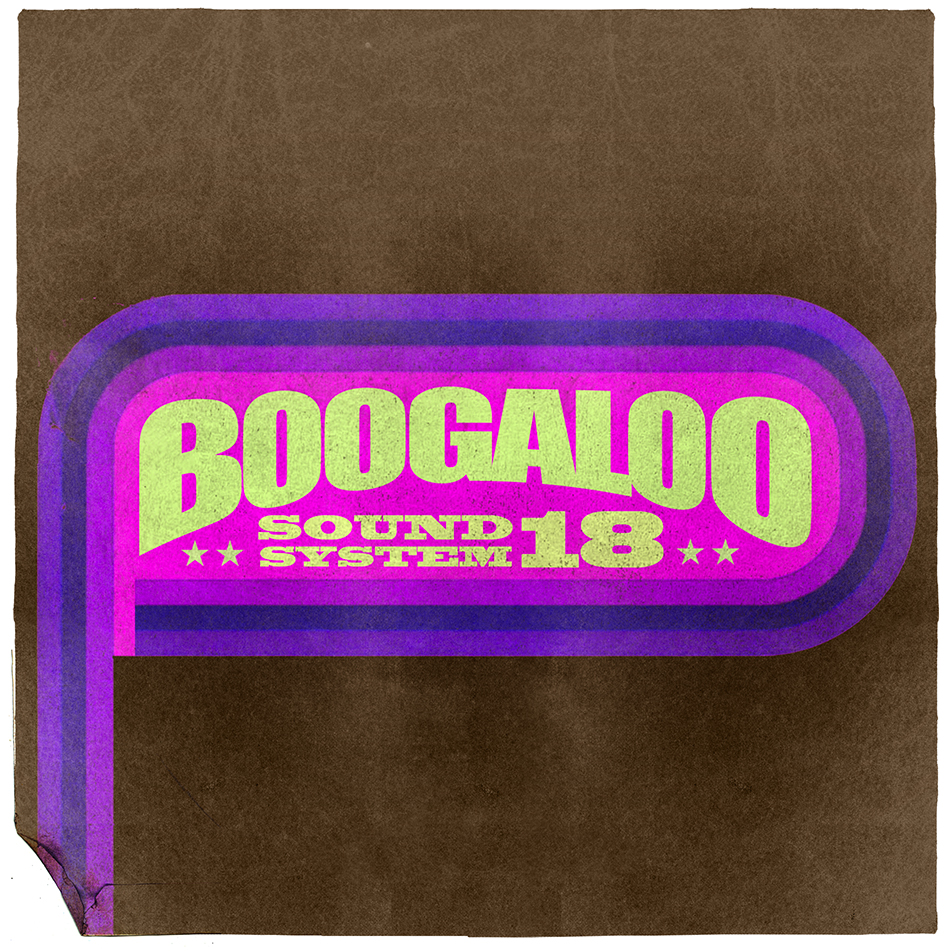 Boogaloo Sound System 18 - Get Up To Get Down
