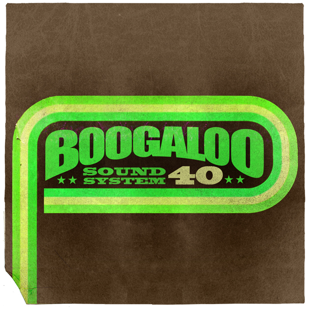 Boogaloo Sound System 40 - We Got Mo' Funk In The Trunk