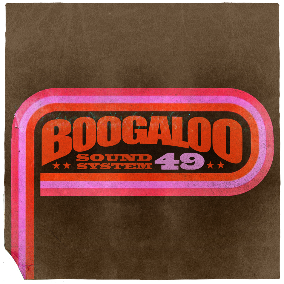 Boogaloo Sound System 49 - For always & forever