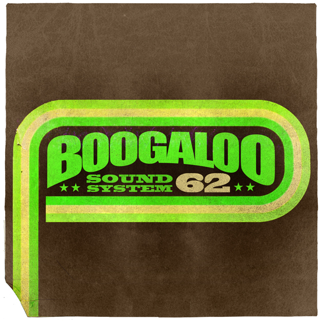 Boogaloo Sound System 62 - When The Force Put Its Halo On Me