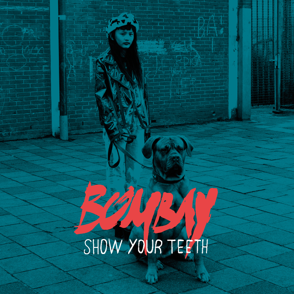 Bombay – Show Your Teeth