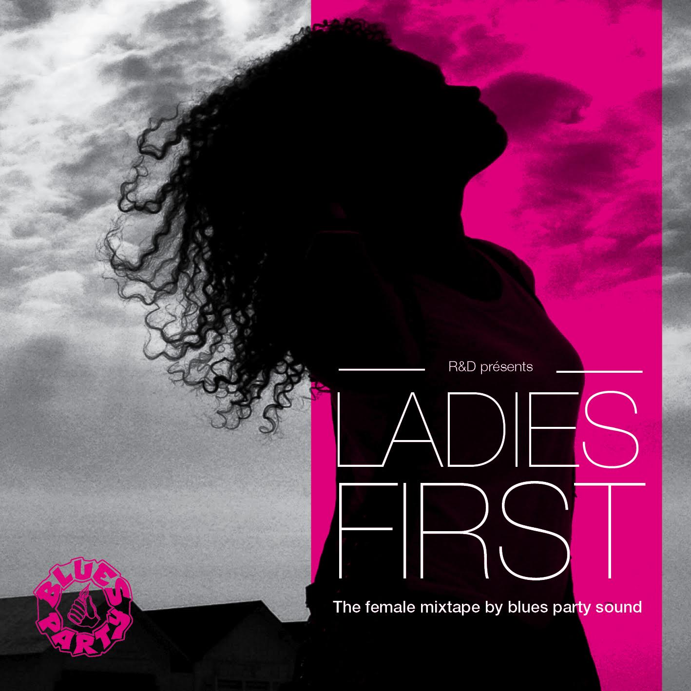 LADIES FIRST the female mixtape by Blues Party sound (8th march 2016 international women's day)