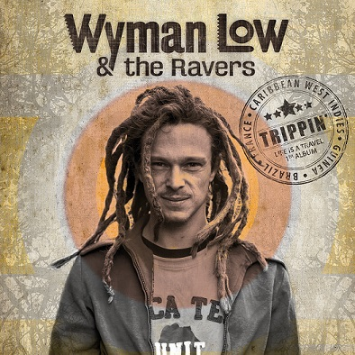 Wyman Low and The Ravers sortent leur 1er album: Trippin'