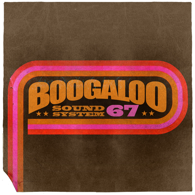 Boogaloo Sound System 67 - Keep The Fire Burning