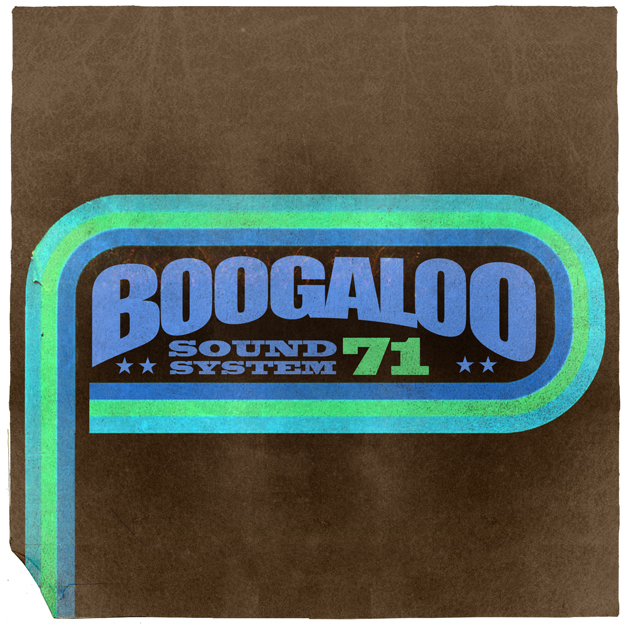 Boogaloo Sound System 71 - Dance To The Music