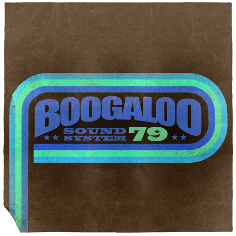 Boogaloo Sound System 79 - Good Vibe