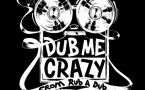 Dub Me Crazy Radio Show by Legal Shot Sound System