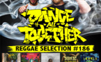 Dance All Together #186 Reggae Selection 05.03.2018