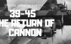 39 - 45 The return of cannon ( Le retour de canon ) Histoire audio