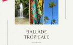 Ballade Tropical en mode confinement