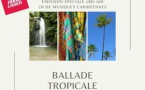 Votre Ballade Tropicale en week-end prolongé