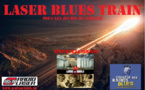 Laser Blues Train #034.... En mode Blues alternatif...