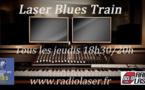 "Laser Blues Train #104 avec ""The Big Shot"" en Live !!!"