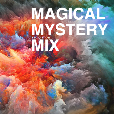 Magical Mystery Mix 20h-21h